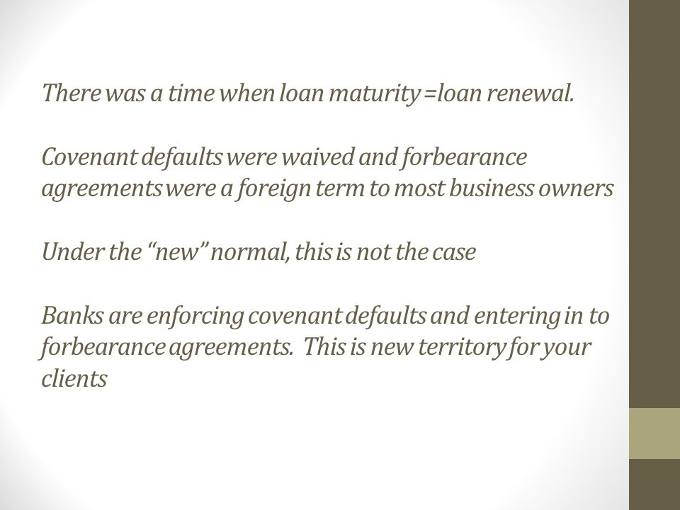 There was a time when loan maturity =loan renewal.