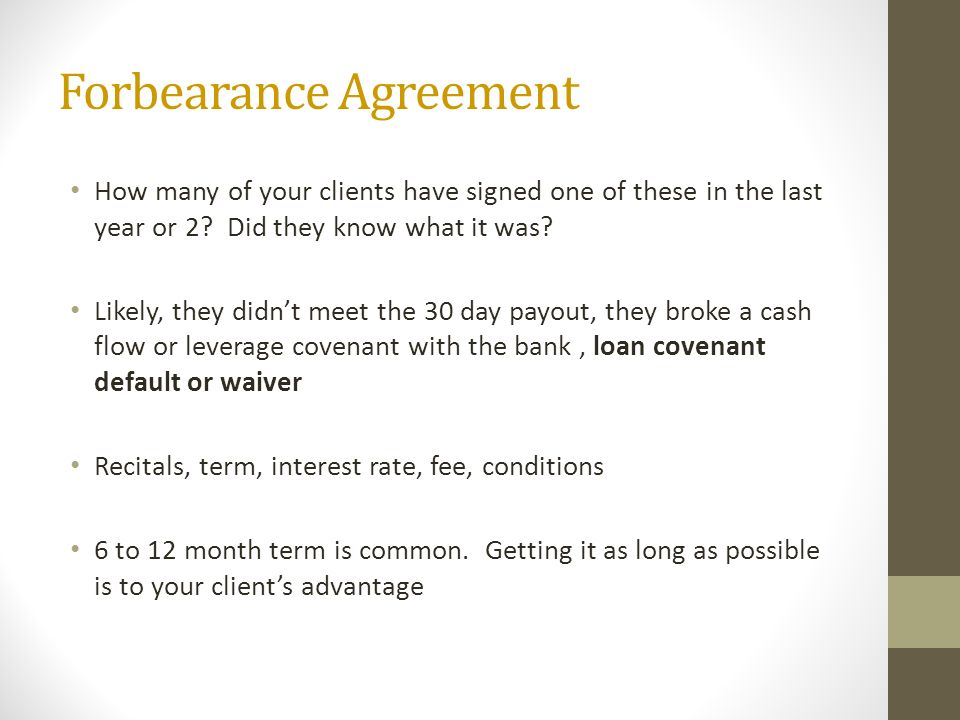Forbearance Agreement How many of your clients have signed one of these in the last year or 2.