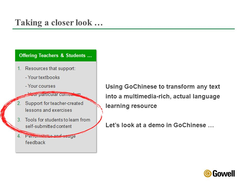 Taking a closer look … Using GoChinese to transform any text into a multimedia-rich, actual language learning resource Lets look at a demo in GoChinese …