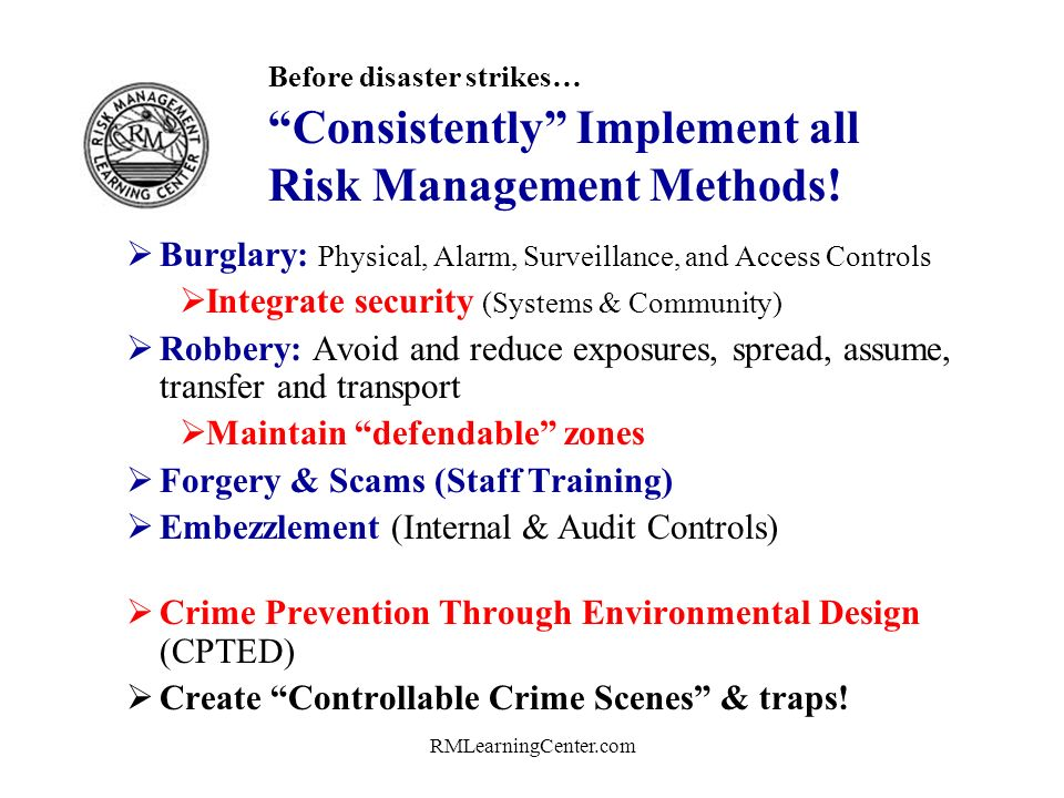 RMLearningCenter.com Before disaster strikes… Focus on your primary risks.