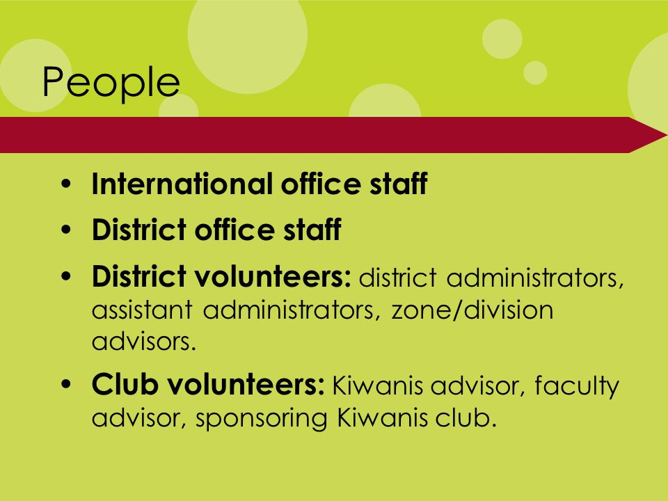 People International office staff District office staff District volunteers: district administrators, assistant administrators, zone/division advisors.
