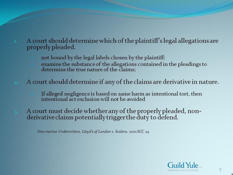 7 1. A court should determine which of the plaintiffs legal allegations are properly pleaded.