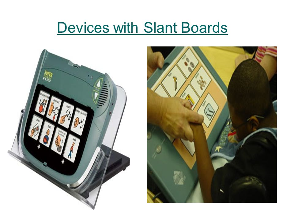 Devices with Slant Boards