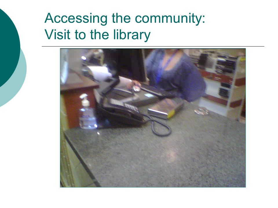 Accessing the community: Visit to the library