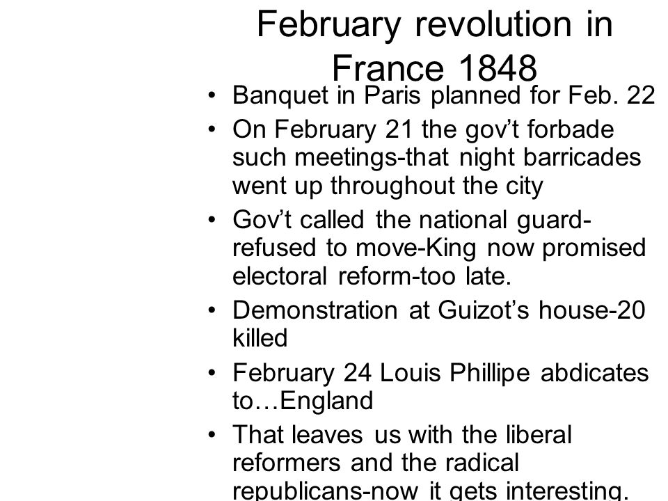 Revolution in France 1848 the July monarchy in France was a platform of boards built over a volcano.