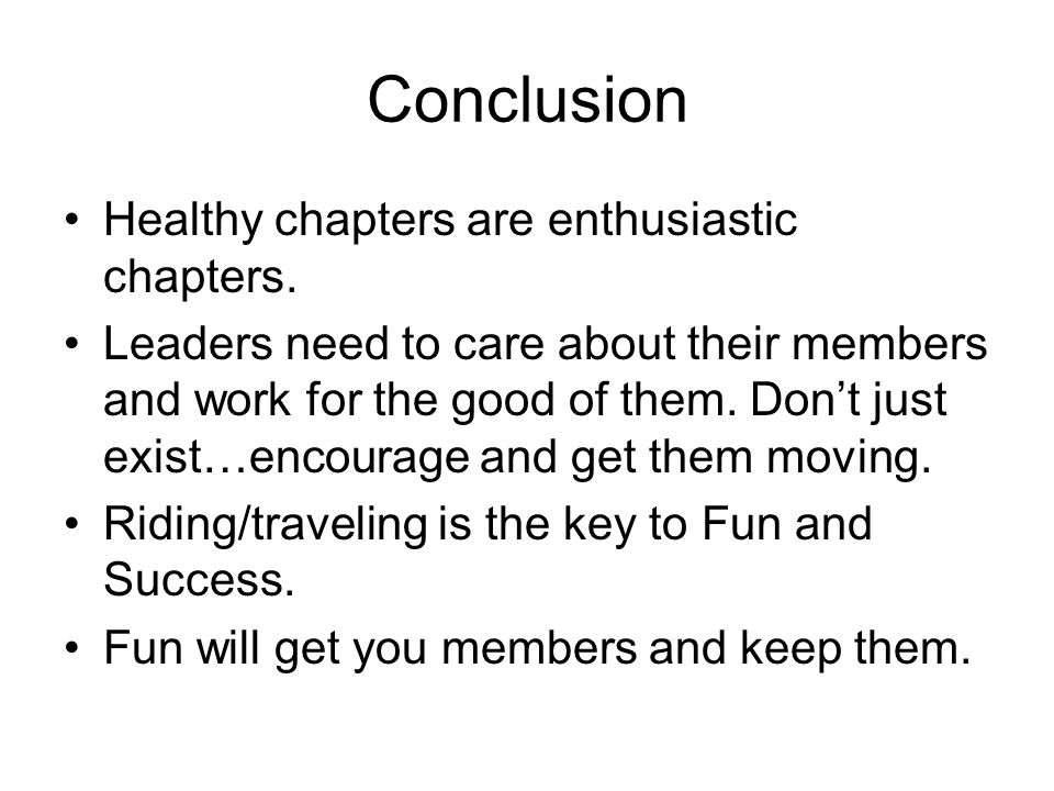 Conclusion Healthy chapters are enthusiastic chapters.