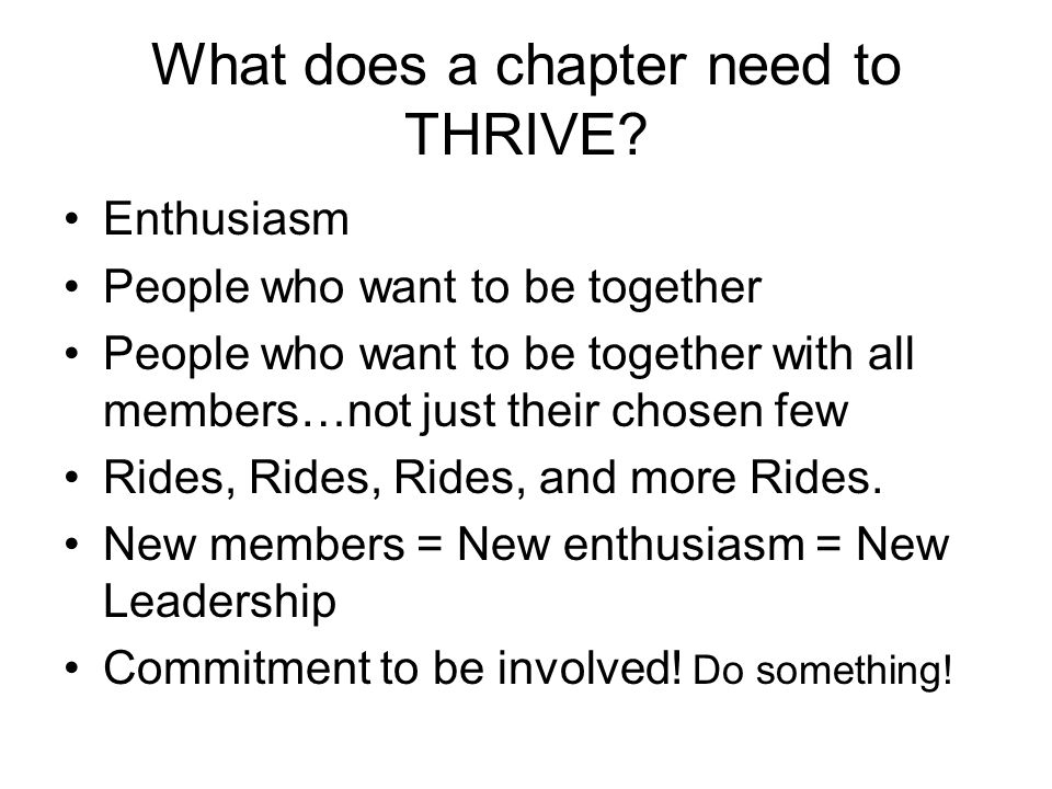 What does a chapter need to THRIVE.