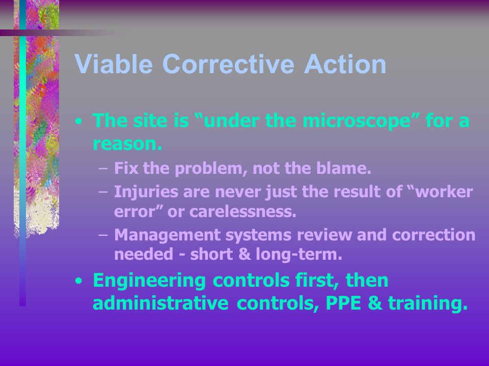 Viable Corrective Action The site is under the microscope for a reason.