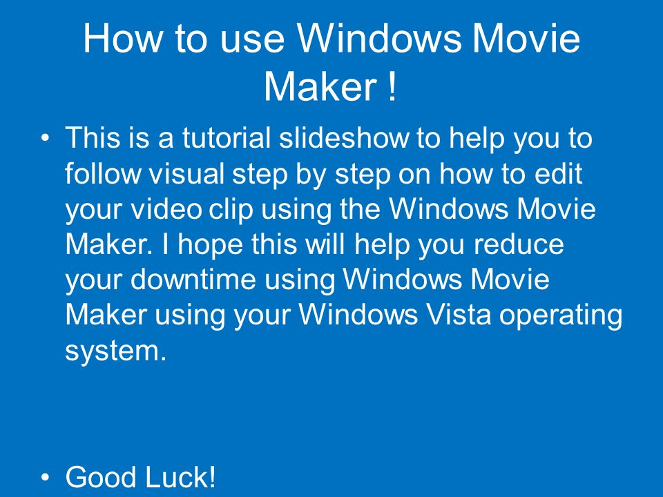 How to use Windows Movie Maker .
