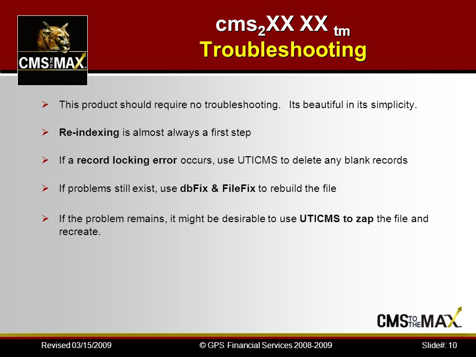 Slide#: 10© GPS Financial Services Revised 03/15/2009 This product should require no troubleshooting.