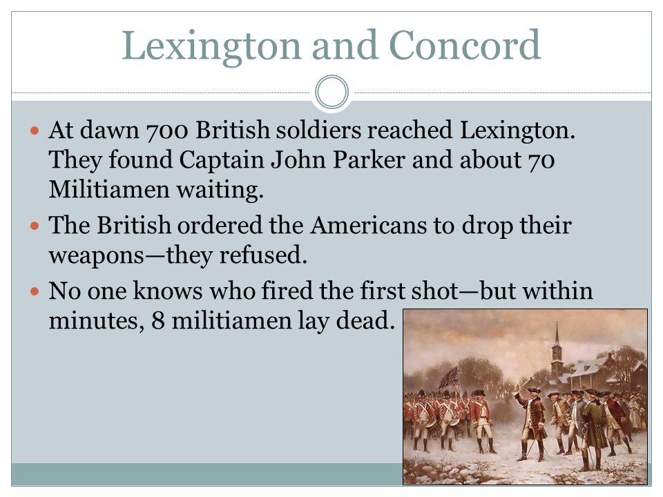 Lexington and Concord At dawn 700 British soldiers reached Lexington.
