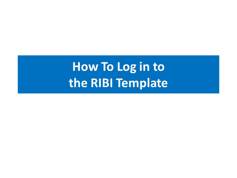 How To Log in to the RIBI Template