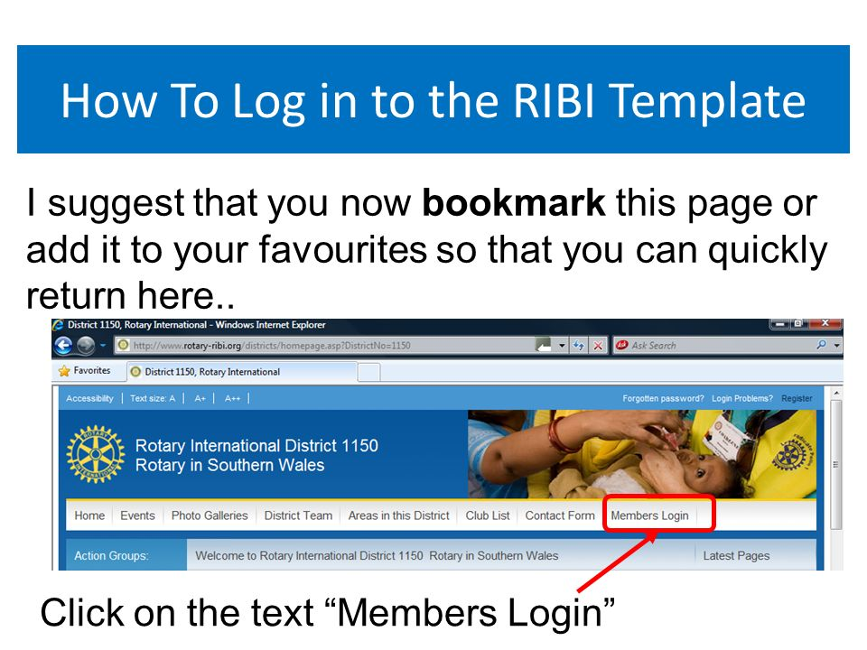 How To Log in to the RIBI Template I suggest that you now bookmark this page or add it to your favourites so that you can quickly return here..