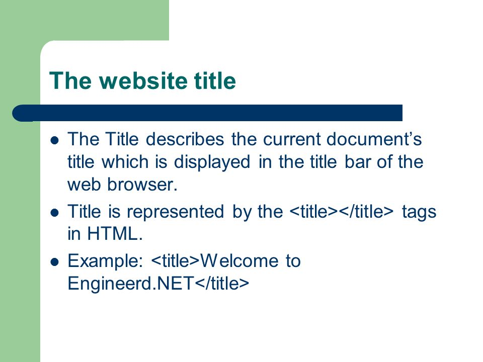 The website title The Title describes the current documents title which is displayed in the title bar of the web browser.