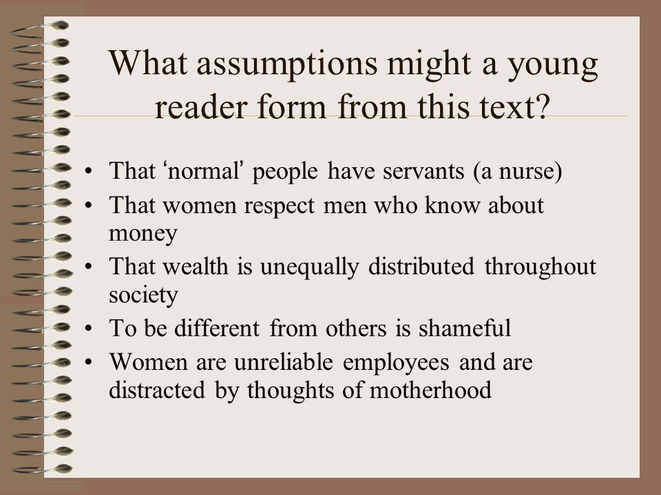 What assumptions might a young reader form from this text.