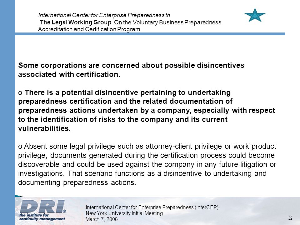 32 Some corporations are concerned about possible disincentives associated with certification.