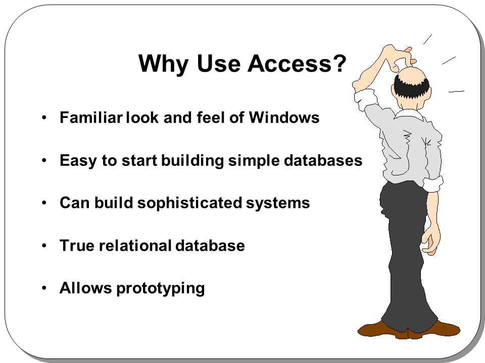 Why Use Access.
