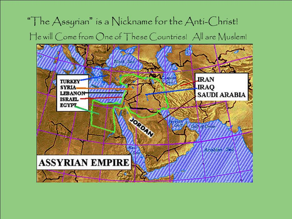 The Assyrian is a Nickname for the Anti-Christ. He will Come from One of These Countries.