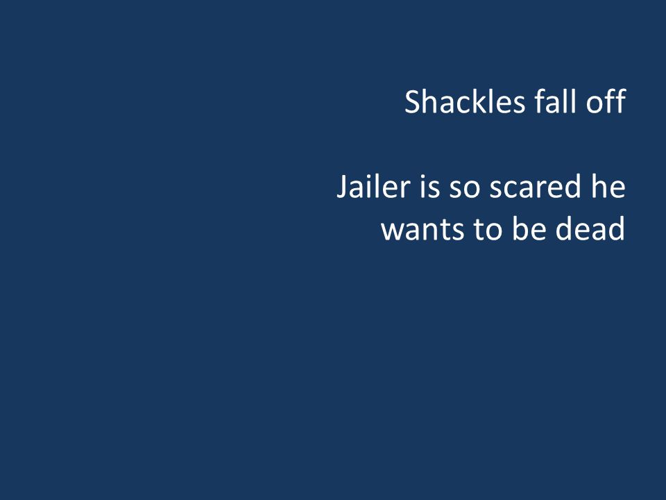 Shackles fall off Jailer is so scared he wants to be dead