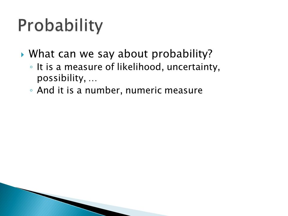 What can we say about probability.