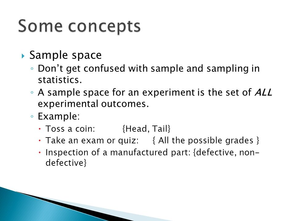 Sample space Dont get confused with sample and sampling in statistics.