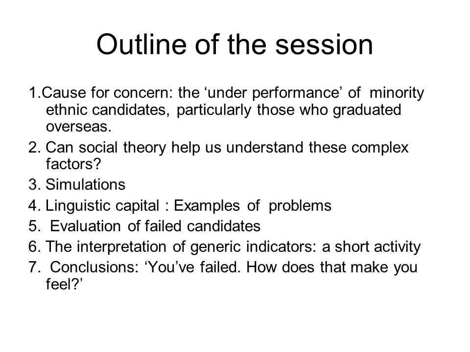 Outline of the session 1.Cause for concern: the under performance of minority ethnic candidates, particularly those who graduated overseas.