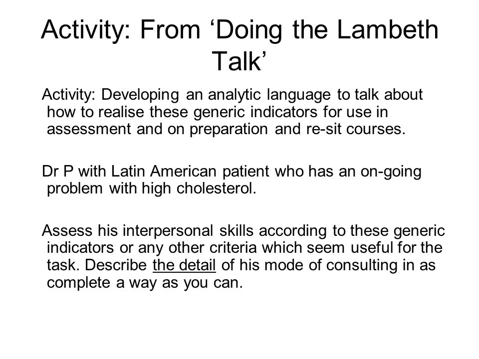 Activity: From Doing the Lambeth Talk Activity: Developing an analytic language to talk about how to realise these generic indicators for use in assessment and on preparation and re-sit courses.