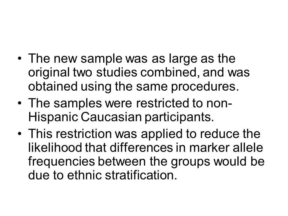 The new sample was as large as the original two studies combined, and was obtained using the same procedures.