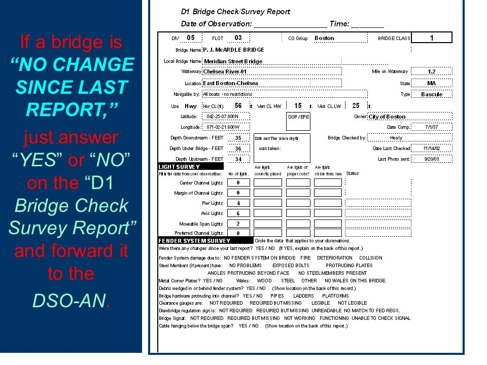 DISTRICT 11 HAS IMPLEMENTED A PROGRAM FOR INSPECTING BRIDGES AND REPORTING THEIR FINDINGS ON A SPECIAL REPORT FORM.