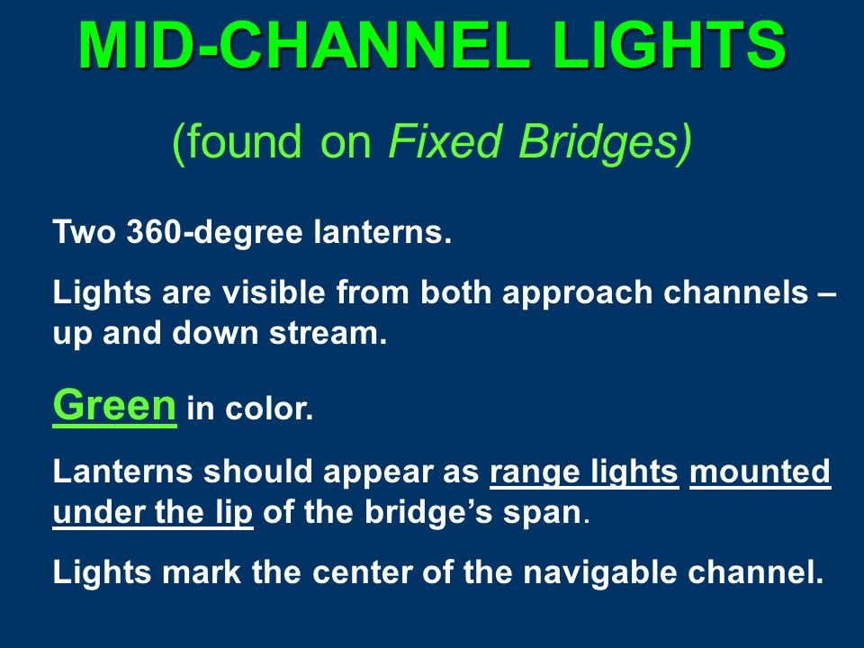 Bridge Light Shapes Channel Center Light Margin of Channel lights Pier Lights Pier Axis Lights Movable Span Lights Preferred Channel Lights