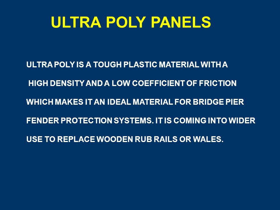 WOOD AND ULTRA POLY MATERIAL USED AS PIER FENDER PROTECTION SYSTEM