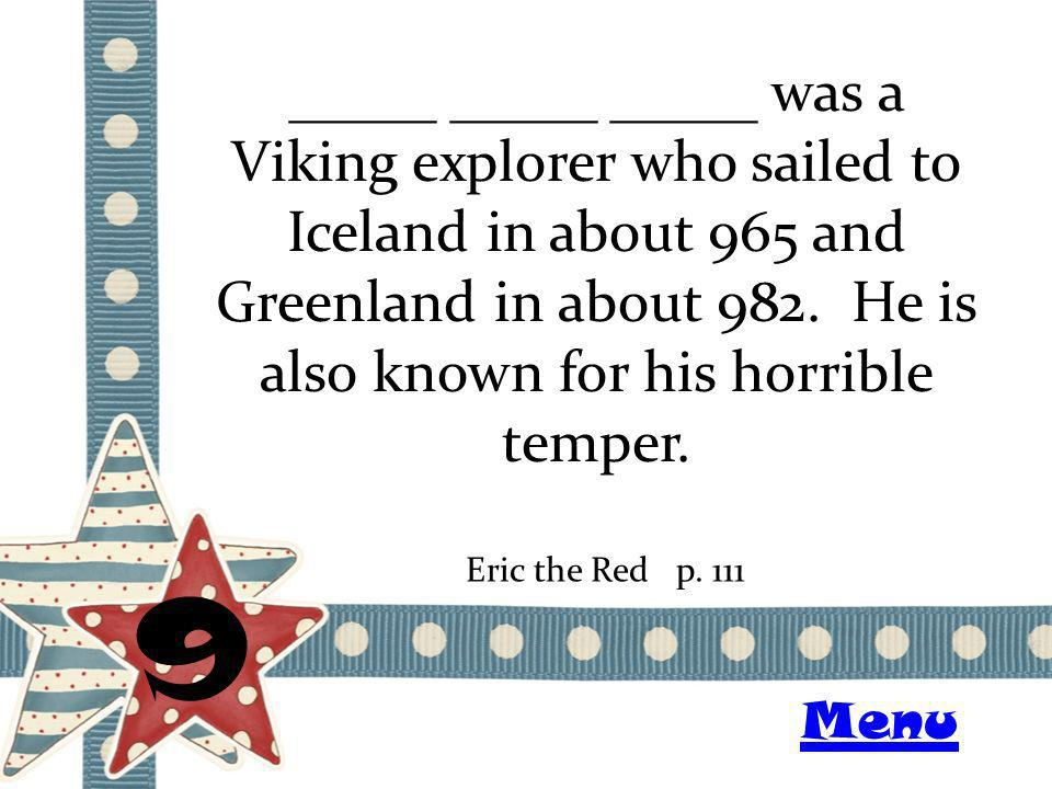 _____ _____ _____ was a Viking explorer who sailed to Iceland in about 965 and Greenland in about 982.