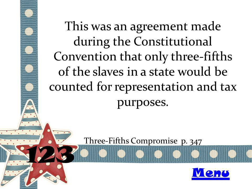 This was an agreement made during the Constitutional Convention that only three-fifths of the slaves in a state would be counted for representation and tax purposes.