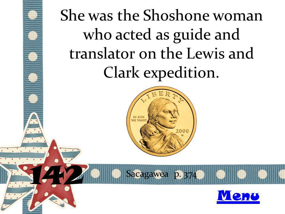 She was the Shoshone woman who acted as guide and translator on the Lewis and Clark expedition.