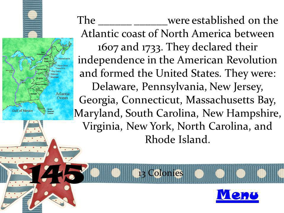 The ______ ______were established on the Atlantic coast of North America between 1607 and 1733.