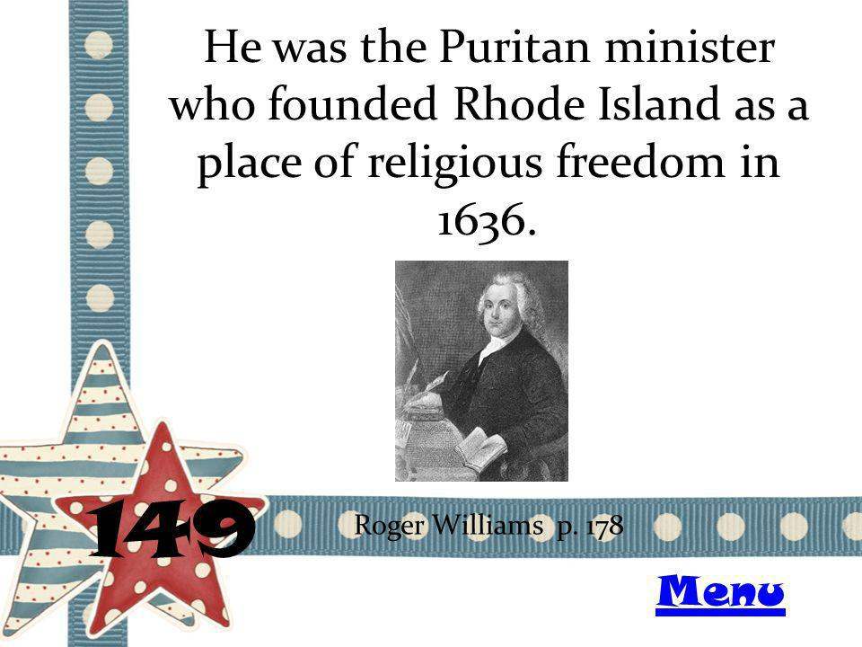 He was the Puritan minister who founded Rhode Island as a place of religious freedom in 1636.