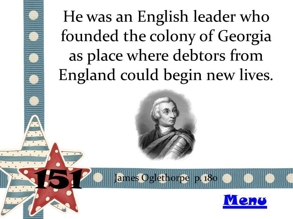 He was an English leader who founded the colony of Georgia as place where debtors from England could begin new lives.
