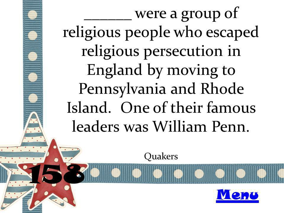 ______ were a group of religious people who escaped religious persecution in England by moving to Pennsylvania and Rhode Island.