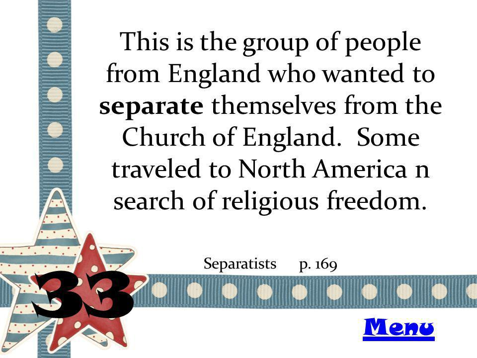 This is the group of people from England who wanted to separate themselves from the Church of England.