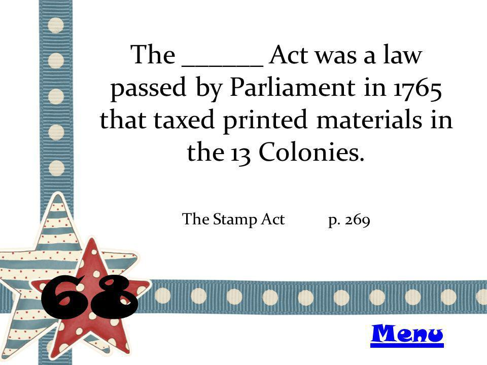 The ______ Act was a law passed by Parliament in 1765 that taxed printed materials in the 13 Colonies.