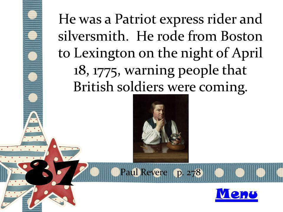 He was a Patriot express rider and silversmith.