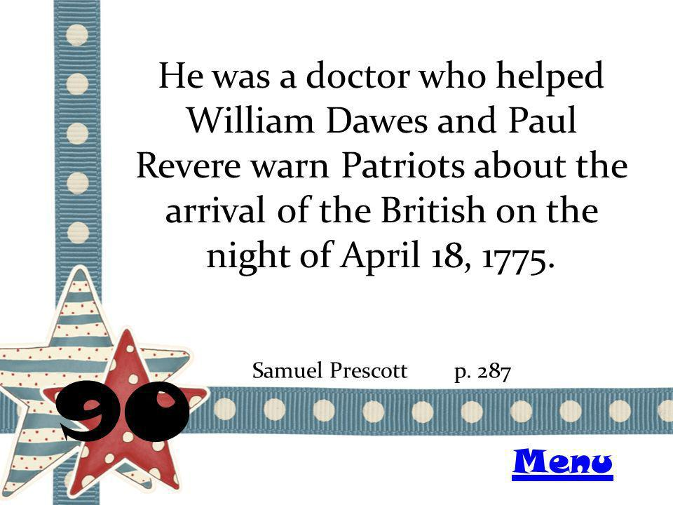 He was a doctor who helped William Dawes and Paul Revere warn Patriots about the arrival of the British on the night of April 18, 1775.