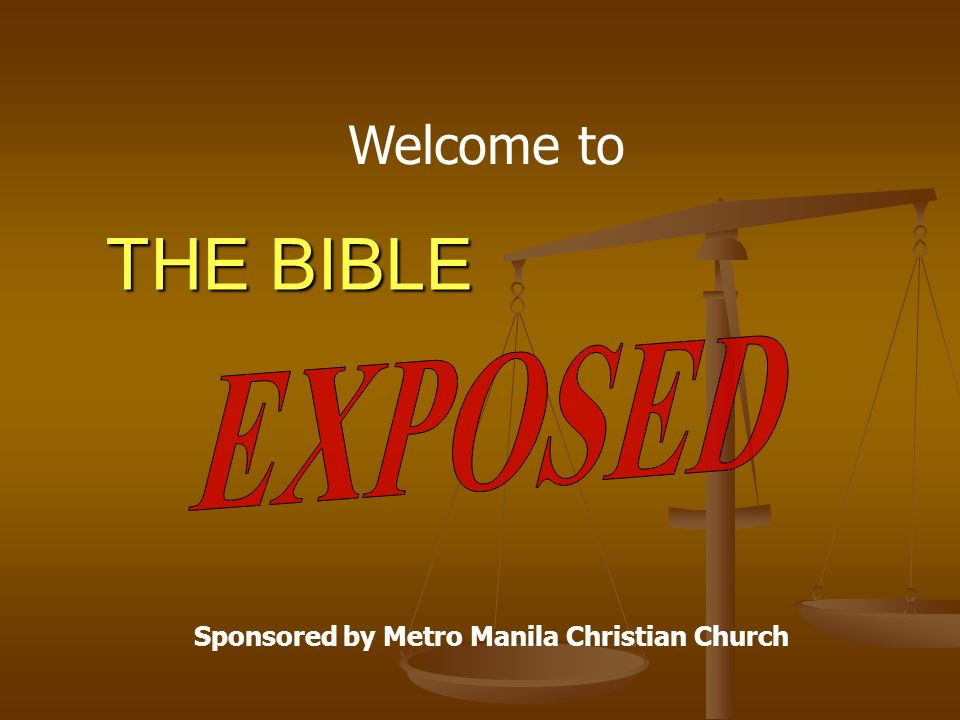 THE BIBLE Welcome to Sponsored by Metro Manila Christian Church
