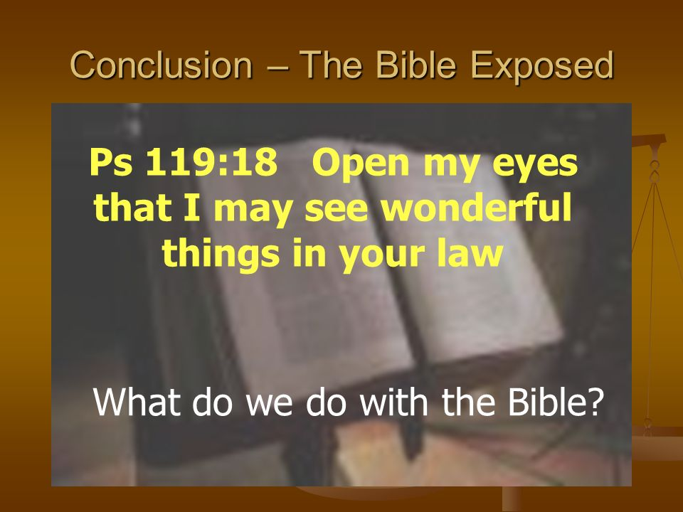 Conclusion – The Bible Exposed What do we do with the Bible.