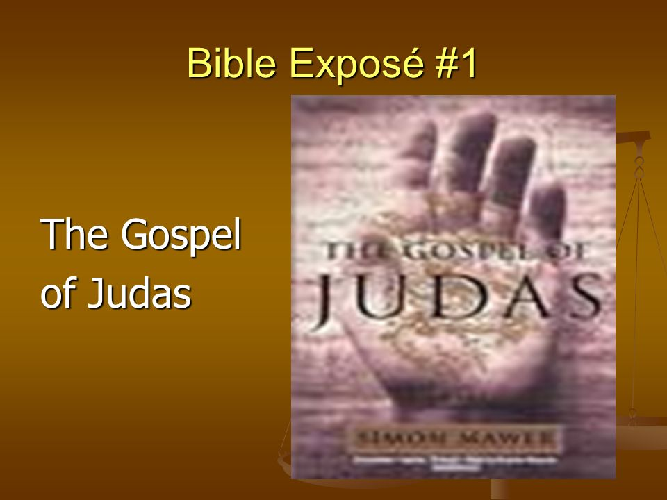 Bible Exposé #1 The Gospel of Judas
