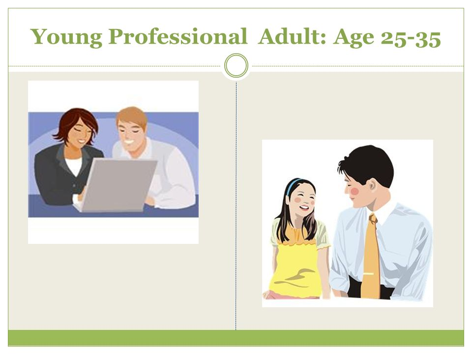 Young Professional Adult: Age 25-35