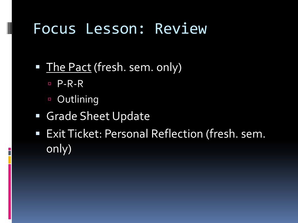 Focus Lesson: Review The Pact (fresh. sem.