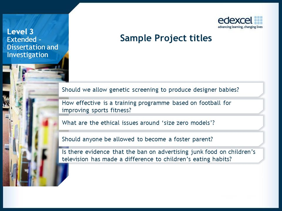 Sample Project titles Should we allow genetic screening to produce designer babies.