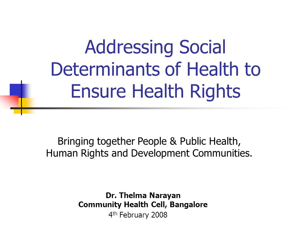 Addressing Social Determinants of Health to Ensure Health Rights Dr.