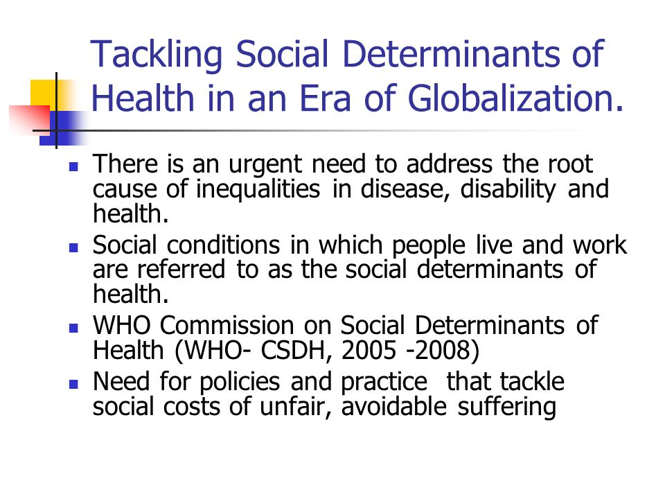 Tackling Social Determinants of Health in an Era of Globalization.
